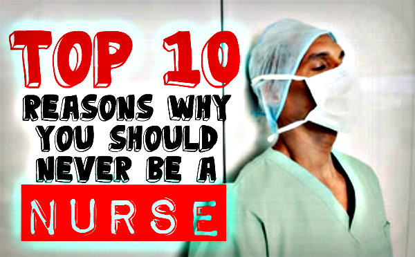 10 reasosn why you should never be a nurse