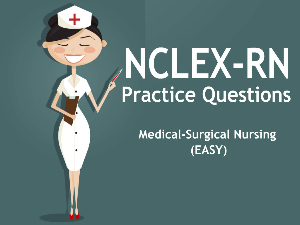 med surg practice questions Here is the best resource for homework help with nursing 261 : med surg at university of tennessee find nursing261 study guides, notes, and practice tests.
