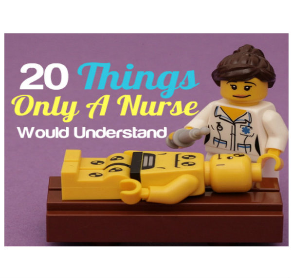 things only a nurse would understand