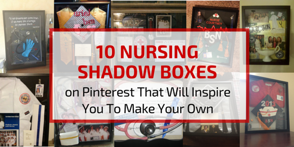 10 Nursing Shadow Boxes on Pinterest That Will Inspire You To Make ...