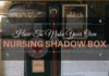 nursing shadow box