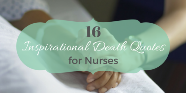 60 Inspirational Death Quotes For Nurses NurseBuff Impressive Quotes About Life And Death Bible
