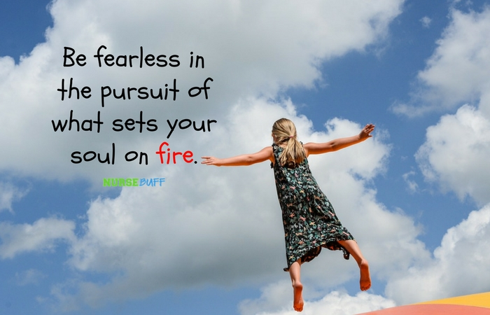 Todays Quote Be Fearless Nursebuff