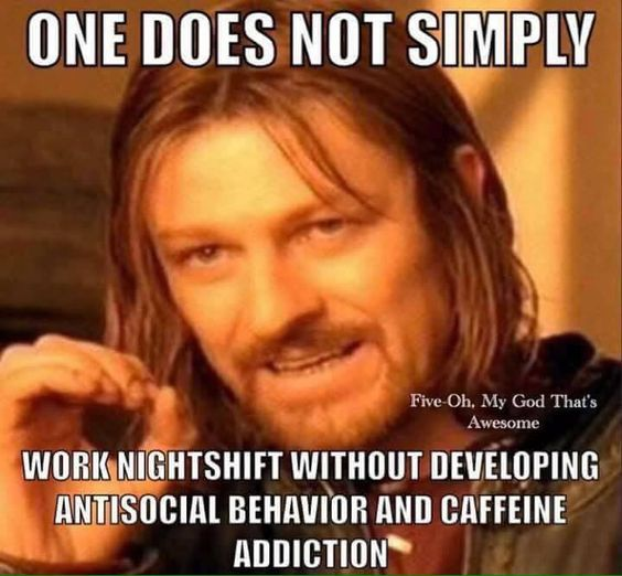 one does not simply night shift memes