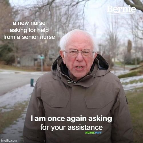 new nurse asking for assistance meme
